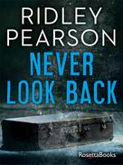 Ridley Pearson: Never Look Back