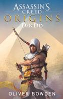 Oliver Bowden: Assassin's Creed Origins: Der Eid ★★★