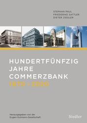 Hundertfünfzig Jahre Commerzbank 1870-2020 - Herausgegeben von der Eugen-Gutmann-Gesellschaft