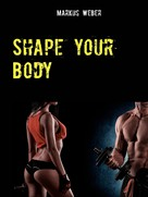 Markus Weber: Shape your Body ★★