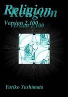 Yuriko Yushimata: Religion Version 2.100