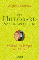 Wighard Strehlow: Die Hildegard-Naturapotheke ★★★★★
