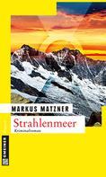 Markus Matzner: Strahlenmeer