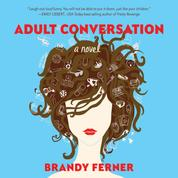 Adult Conversation (Unabridged)