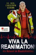 Dr. med. Christoph Schenk: Viva La Reanimation! ★★★★★