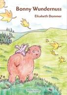 Elisabeth Dommer: Bonny Wundernuss