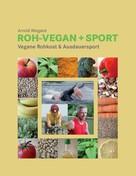 Arnold Wiegand: Roh-Vegan + Sport ★★★★