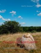 Wolf E. Matzker: Heimat und Spiritualität