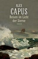 Alex Capus: Reisen im Licht der Sterne ★★★★