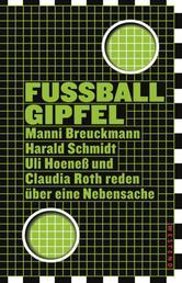 Fußballgipfel - Manni Breuckmann, Harald Schmidt, Uli Hoeneß und Claudia Roth reden über eine Nebensache