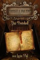 Luzia Pfyl: Frost & Payne - Band 5: Das Protokoll (Steampunk) ★★★★