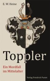 Toppler - Ein Mordfall im Mittealter
