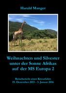 Harald Manger: Weihnachten und Silvester unter der Sonne Afrikas auf der MS Europa 2