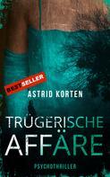 Astrid Korten: Trügerische Affäre ★★★