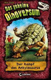Das geheime Dinoversum (Band 3) - Der Kampf des Ankylosaurus