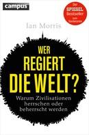 Ian Morris: Wer regiert die Welt? ★★★★