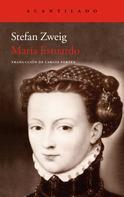 Stefan Zweig: María Estuardo
