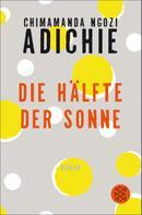 Chimamanda Ngozi Adichie: Die Hälfte der Sonne ★★★★