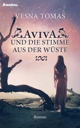 Aviva und die Stimme aus der Wüste - Roman
