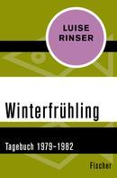 Luise Rinser: Winterfrühling