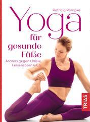 Yoga für gesunde Füße - Asanas gegen Hallux, Fersensporn & Co.