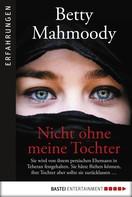 Betty Mahmoody: Nicht ohne meine Tochter ★★★★★