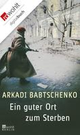 Arkadi Babtschenko: Ein guter Ort zum Sterben ★★★