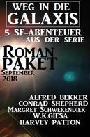 Alfred Bekker: Roman-Paket 5 SF-Abenteuer aus der Serie Weg in die Galaxis September 2018