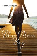 Lisa Wingate: Blue Moon Bay