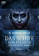 H. Warner Munn: DAS SCHIFF VON ATLANTIS - Merlins Sohn, Band 2