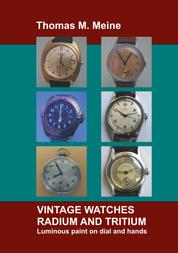 Vintage Watches - Radium and Tritium - Luminous paint on dial and hands