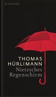 Thomas Hürlimann: Nietzsches Regenschirm ★★★★★