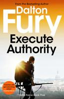 Dalton Fury: Execute Authority