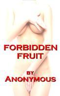 Author Anonymous: Forbidden Fruit