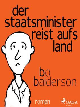 Der Staatsminister reist aufs Land