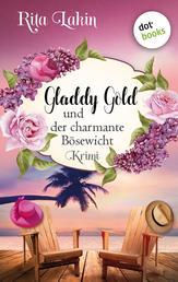 Gladdy Gold und der charmante Bösewicht: Band 3 - Kriminalroman