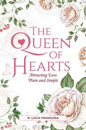 The Queen of Hearts - Attracting Love Plain and Simple