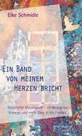 Elke Schmidle: Ein Band von meinem Herzen bricht