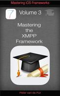 Peter Van de Put: Mastering The XMPP Framework