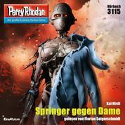 """Perry Rhodan 3115: Springer gegen Dame - Perry Rhodan-Zyklus """"Chaotarchen"""""""
