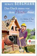 Renate Bergmann: Das Dach muss vor dem Winter drauf ★★★★