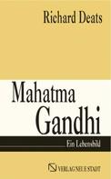 Richard Deats: Mahatma Gandhi ★★★★★