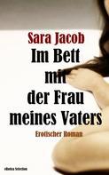 Sara Jacob: Im Bett mit der Frau meines Vaters ★★★★
