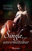 George Tenner: Single, unvermittelbar...