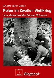 Polen im 2. Weltkrieg - Vom deutschen Überfall zum Holocaust