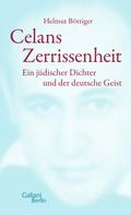 Helmut Böttiger: Celans Zerrissenheit