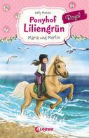 Kelly McKain: Ponyhof Liliengrün Royal - Marie und Merlin