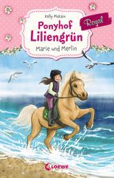 Ponyhof Liliengrün Royal - Marie und Merlin - ab 8 Jahre