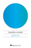 Daniela Dahn: Spitzenzeit