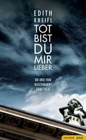 Edith Kneifl: Tot bist du mir lieber ★★★